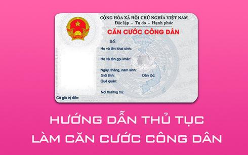 Hướng dẫn thủ tục làm thẻ căn cước công dân