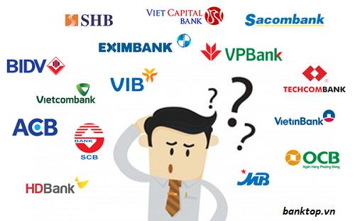Các ngân hàng phổ biến hiện nay