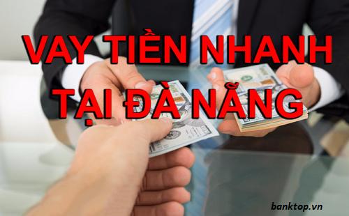 Vay tiền gấp trong ngày tại Đà Nẵng