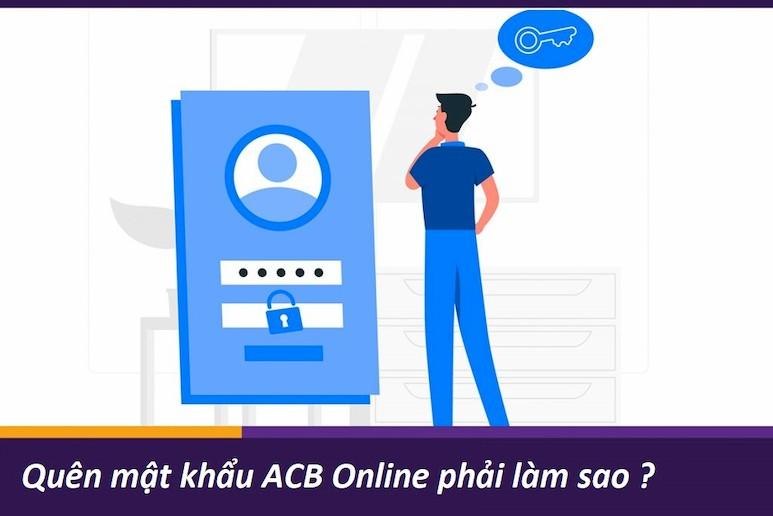 Làm gì khi quên mật khẩu ACB Online