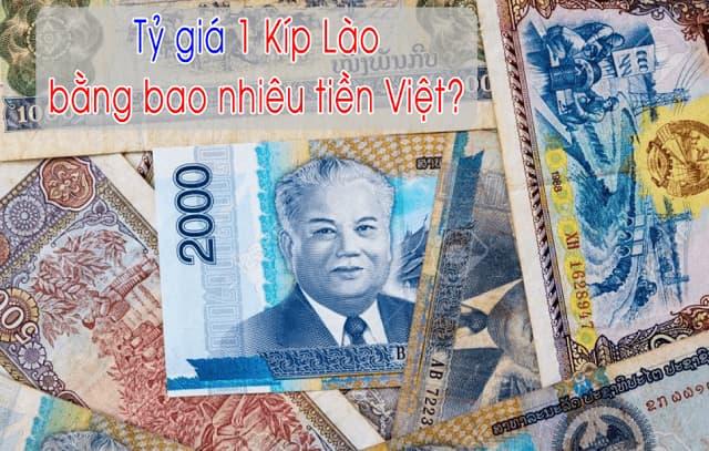 Tỷ giá 1 Kíp Lào bằng bao nhiêu tiền Việt?