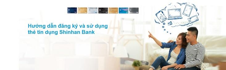 Hướng dẫn đăng ký thẻ tín dụng Shinhan Bank