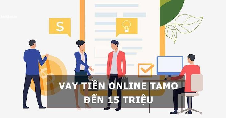 Hướng dẫn vay tiền TAMO từ 1 - 10 triệu 100% hồ sơ online